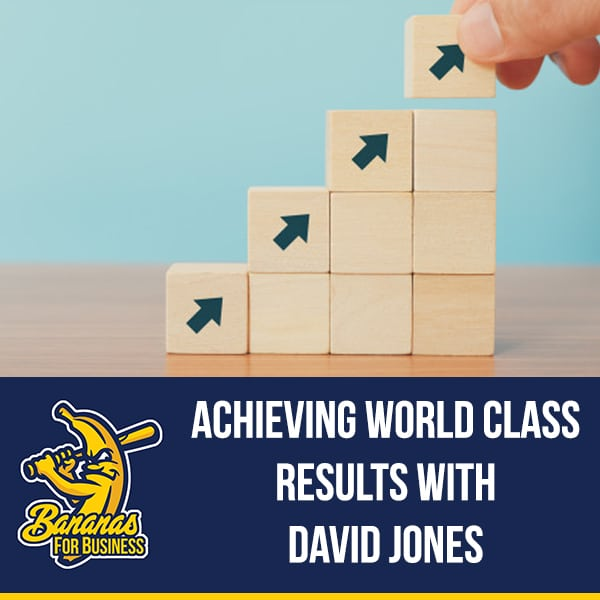 FFE 116 | Achieving World Class Results